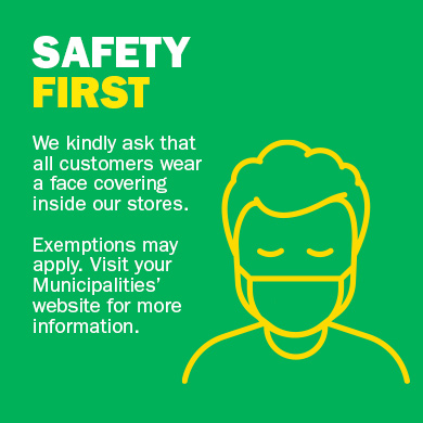 We kindly ask that all customers wear a face covering inside our stores